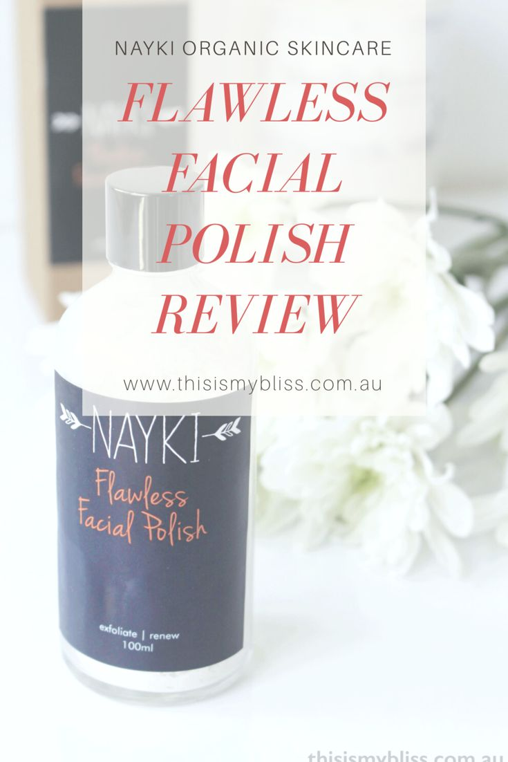 Review | Nayki Organics Flawless Facial Polish – This is my bliss