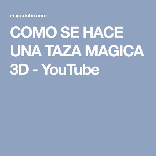 COMO SE HACE UNA TAZA MAGICA 3D - YouTube