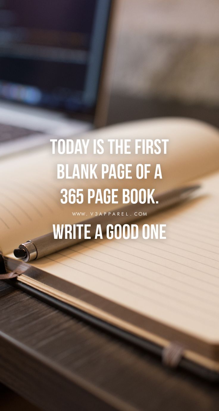 New Year Fitness Motivation TODAY IS THE FIRST BLANK PAGE OF A 365 PAGE BOOK WRITE A GOOD ONE - Shop Men and Womens Motivational Fitness Clothing, Workout apparel, gym and yoga accessories - HD Motivational Phone wallpaper inspiration quote