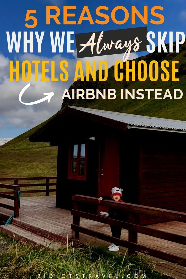 Five Reasons Why An Airbnb Hotel Is Better Than A Traditional Hotel Family Travel Kids Kid Friendly Travel Destinations Family Travel