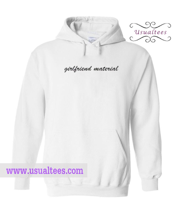 Girlfriend Material Hoodie from usualtees.com This hoodie is Made To Order, one by one printed so we can control the quality.