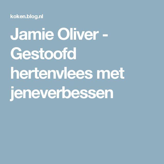 Jamie Oliver - Gestoofd hertenvlees met jeneverbessen