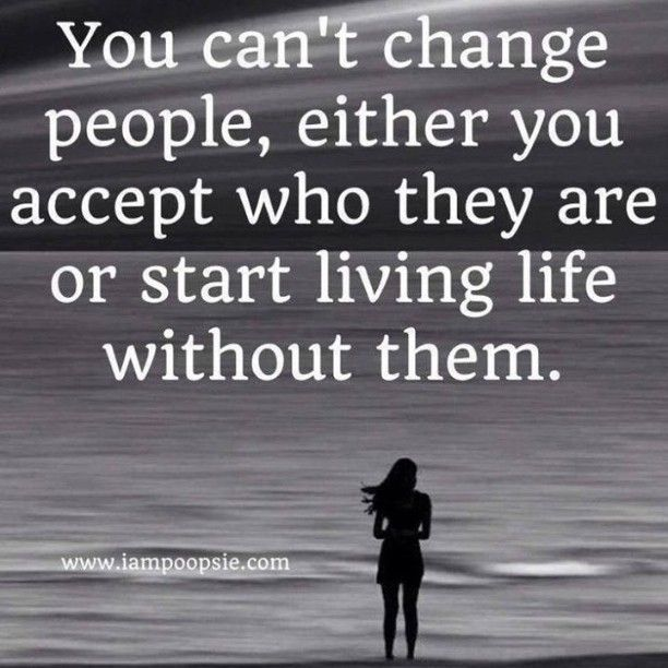 You cant change people love love quotes quotes quote girl quotes instagram instagram quotes