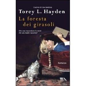 La foresta dei girasoli: Amazon.it: Torey L. Hayden, L. Corradini Caspani: Libri