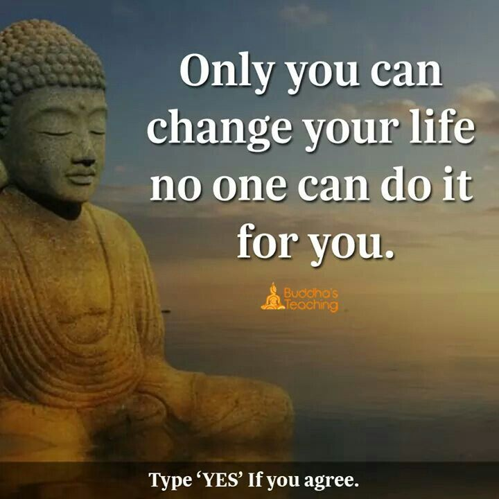 Only you cab change your life no one can do it for u
