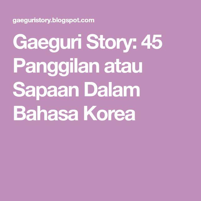 Gaeguri Story 45 Panggilan Atau Sapaan Dalam Bahasa Korea Bahasa Korea Bahasa Korea