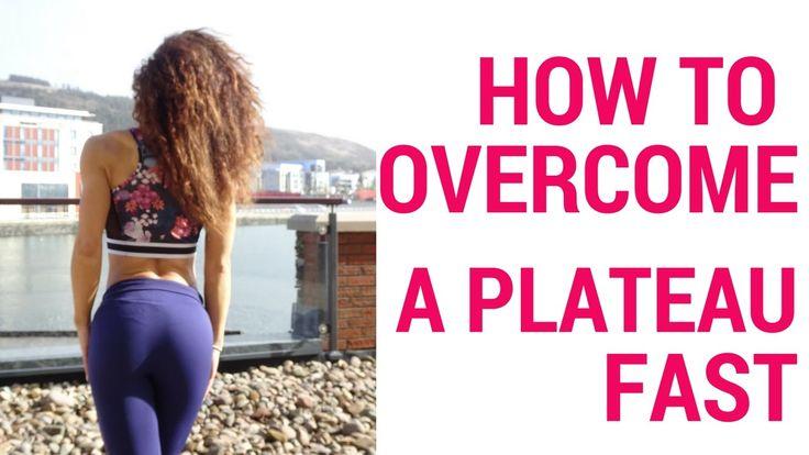 HOW TO OVERCOME A PLATEAU FAST