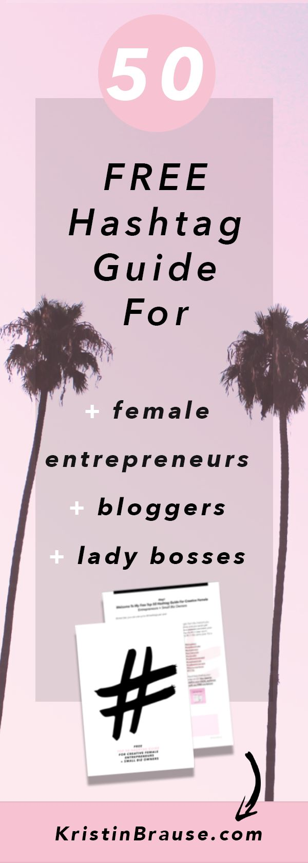 Looking for hashtags for Instagram? Get this free guide of the top 50 trending hashtags for female entrepreneurs, bloggers and small business owners.