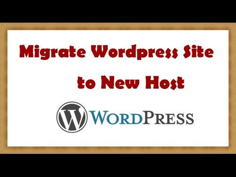 Migrate Wordpress Site to New Host   Step by Step Tutorial
