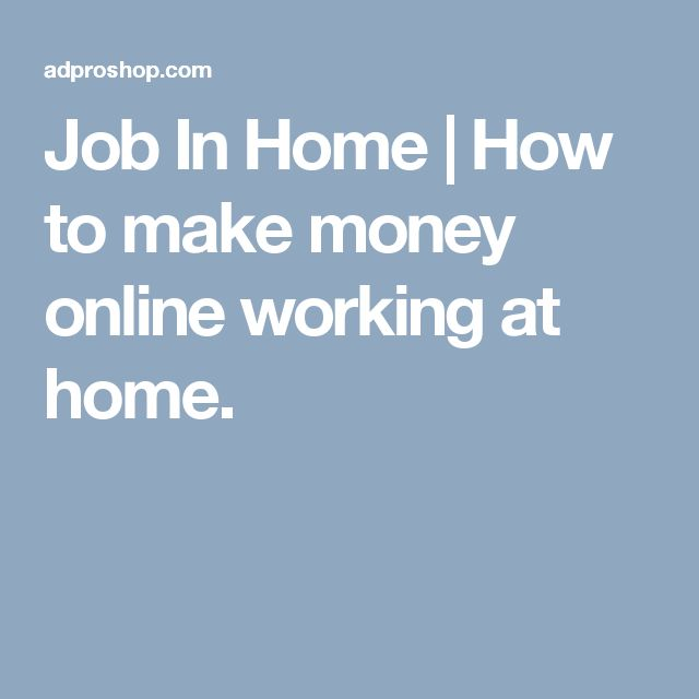 Job In Home | How to make money online working at home.