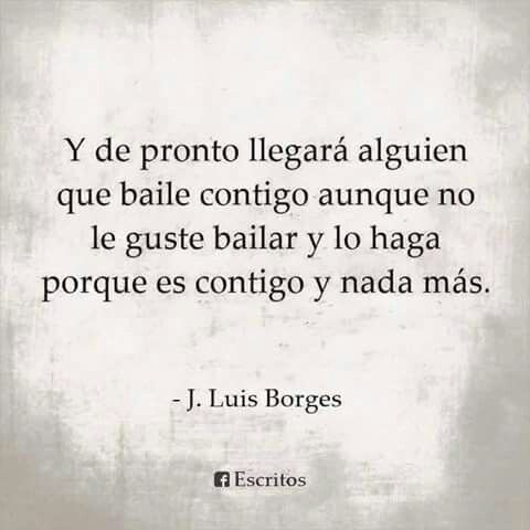 Alguien bailará conmigo de acuerdo a Borges
