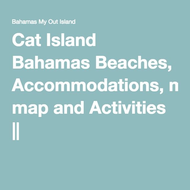 Cat Island Bahamas Beaches, Accommodations, map and Activities ||