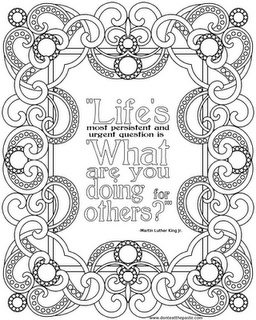 "coloring page with quote from MLK: ""Life's most persistent and urgent question is 'What are you doing for others?'"""