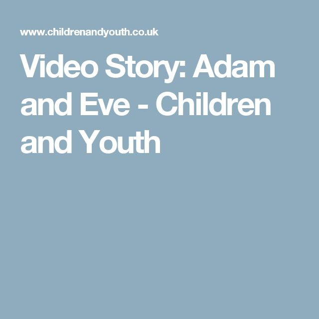 Video Story: Adam and Eve - Children and Youth