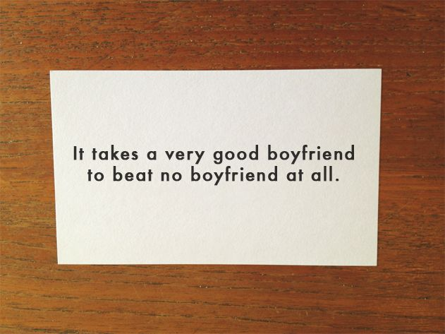 """It takes a very good boyfriend to beat no boyfriend at all."" Divorce Field Guide on Mighty Girl."