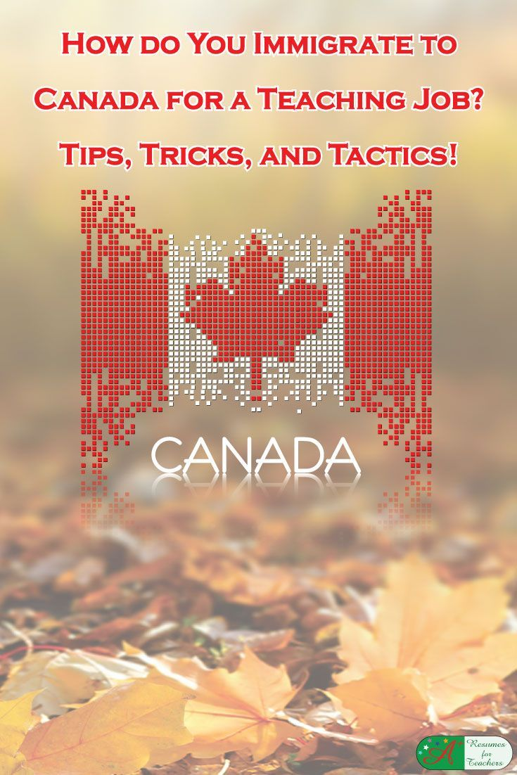 How Do You Immigrate to Canada for a Teaching Job? Tips and Tactics via @https://www.pinterest.com/candacedavies1/