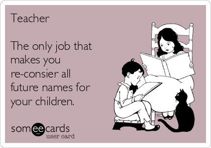 Search results for 'teacher' Ecards from Free and Funny cards and hilarious Posts | someecards.com