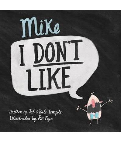 Mike I Don't Like by Jol & Kate Temple