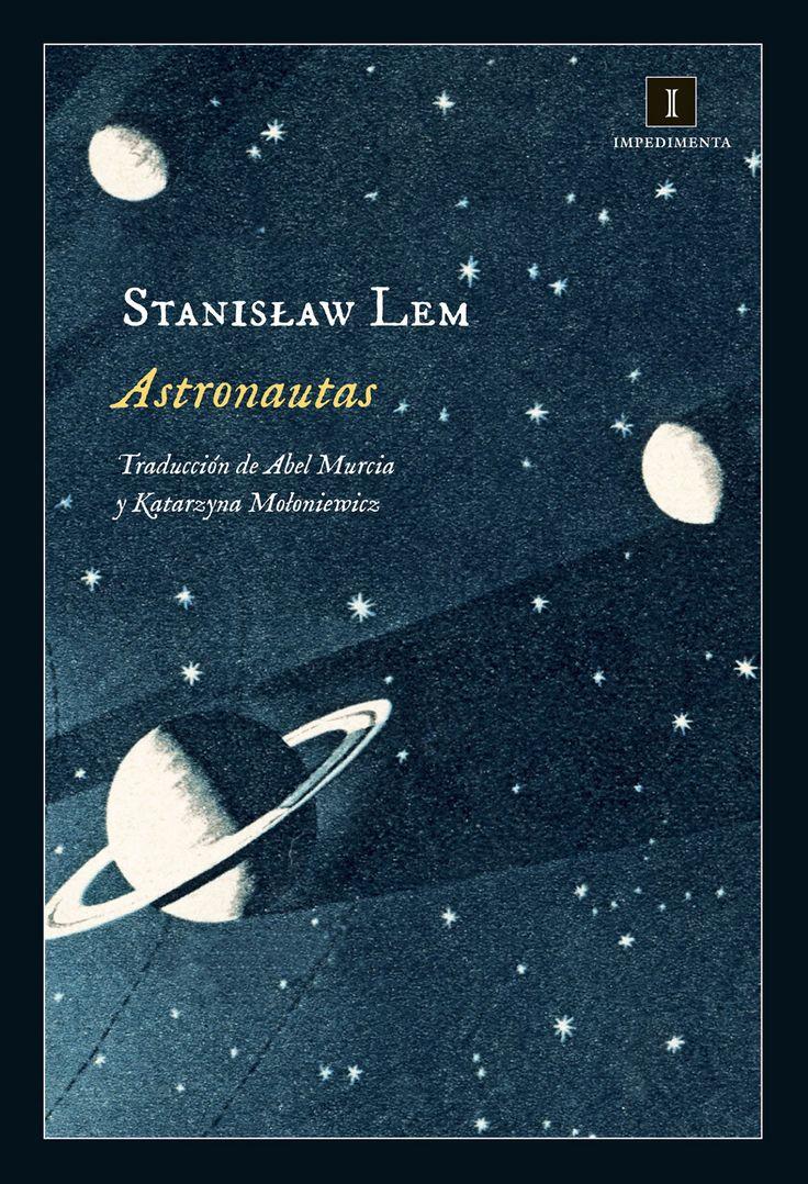 Astronautas / Stanislaw Lem https://cataleg.ub.edu/record=b2230136~S1*cat «Astronautas», jamás editada antes en castellano, es la primera novela que el maestro de la ciencia ficción, Stanislaw Lem, publicó en forma de libro.