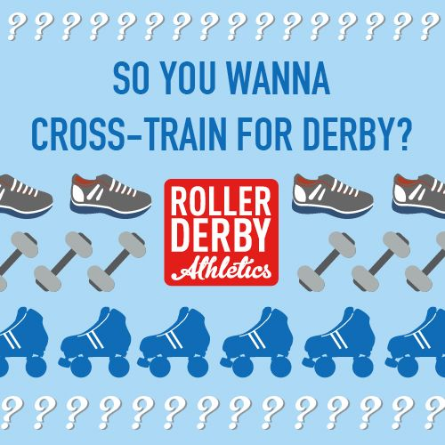 A simple primer for getting started or levelling up with cross-training for roller derby, no matter what level of fitness you're starting with.
