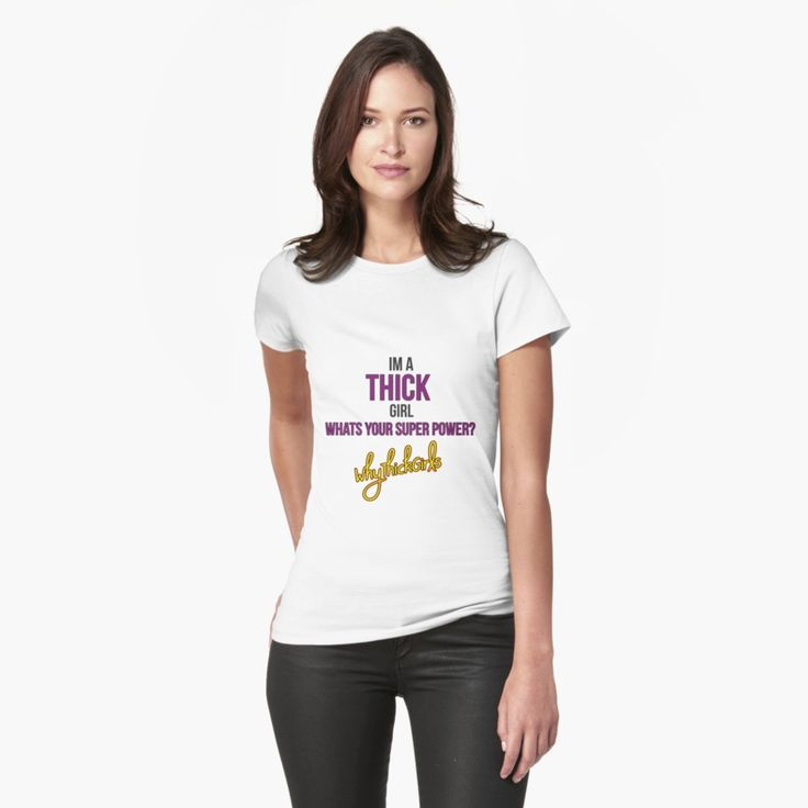 im a thick girl, whats your super power? #shirt #thickgirls #thick #quotes