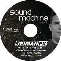 Jeiman Fx - Sound Machine 1 - 2017 (Tech House Session) by JEIMAN FX on SoundCloud
