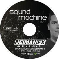 Jeiman Fx - Sound Machine 1 - 2017 (Tech House Session) by JEIMAN FX on SoundCloud