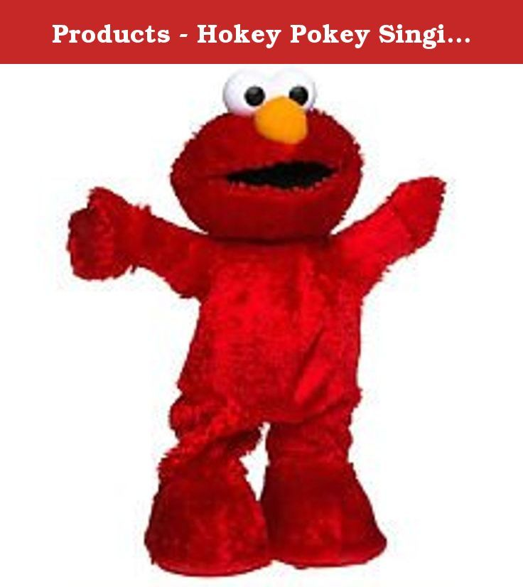 Products - Hokey Pokey Singing and Dancing Elmo - Sesame Street -. Elmo Sings and Dances the Hokey Pokey when your child squeezes his hand. Requires 4 AA Batteries.