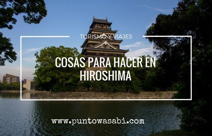 Cosas para hacer en Hiroshima