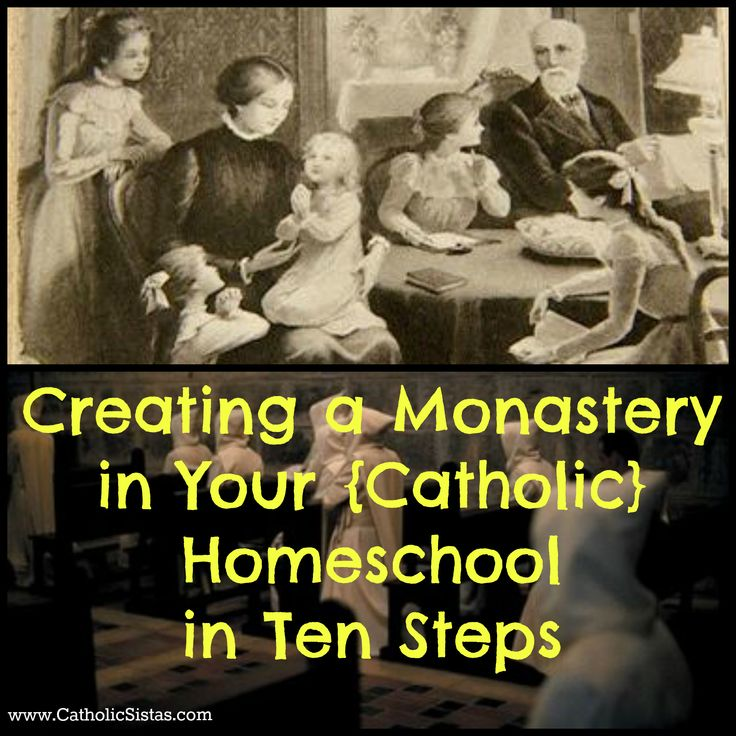 Creating a Monastery in Your {Catholic} Homeschool in 10 Steps - Catholic Sistas