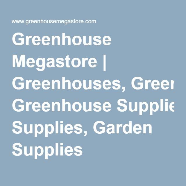 Greenhouse Megastore   Greenhouses, Greenhouse Supplies, Garden Supplies