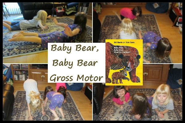 Baby Bear, Baby Bear Gross Motor