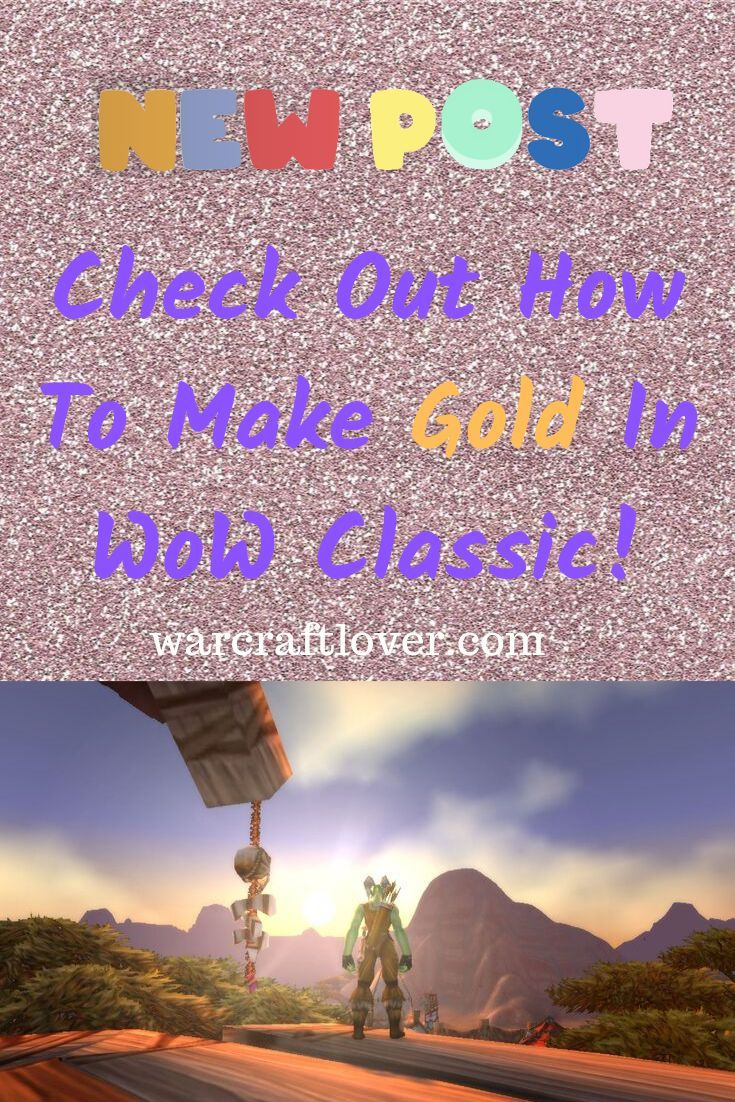 How To Make Gold In Wow Classic Warcraft Movie