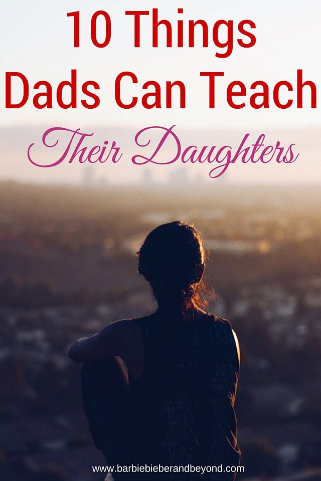 Just when you think you have been forgoten here are 10 Things Dads Can Teach Their Daughters