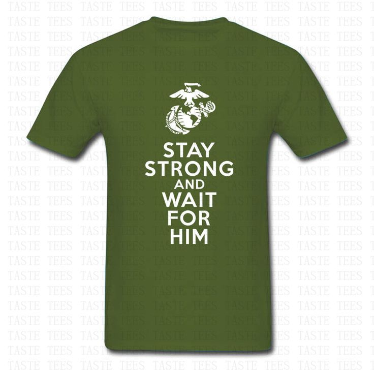Cheap army t-shirt, Buy Quality marine corps directly from China t shirts for men Suppliers: Fashion Stay Strong And Wait For Him USMC T Shirt Men Women Brand Clothing United States Marine Corps Military Army T-shirt Tops