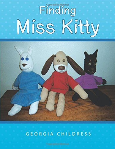 Enjoy Georgia Childress' exciting story of finding Miss Kitty.