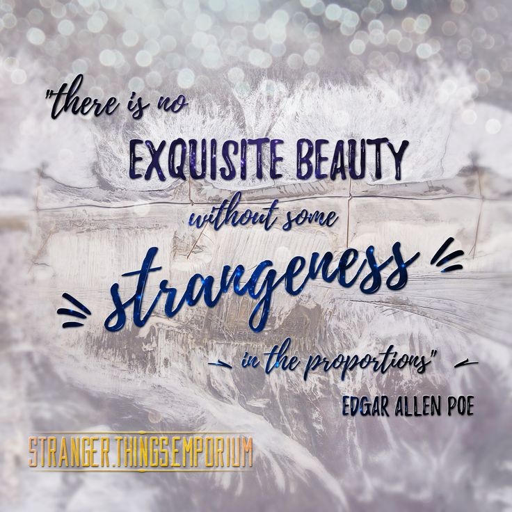 """""""There is no exquisite beauty without some strangeness in the proportions"""" - Edgar Allen Poe Follow us @stranger.things.emporium on Facebook & Instagram!"""