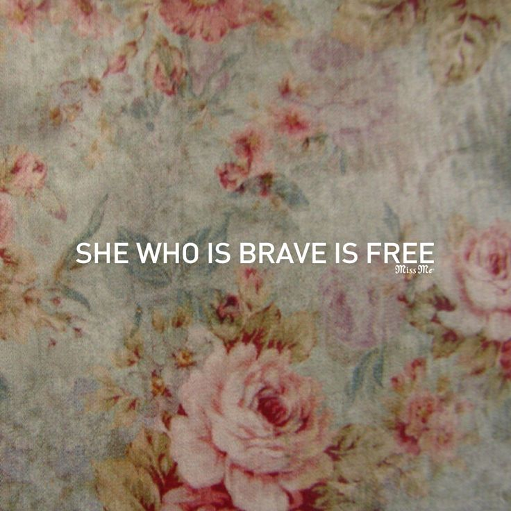 She who is brave is free. #Quote #MissMeJeans