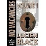 No Vacancies A Collection of Short Stories, Vol. 1 (Kindle Edition)By Lucien Black