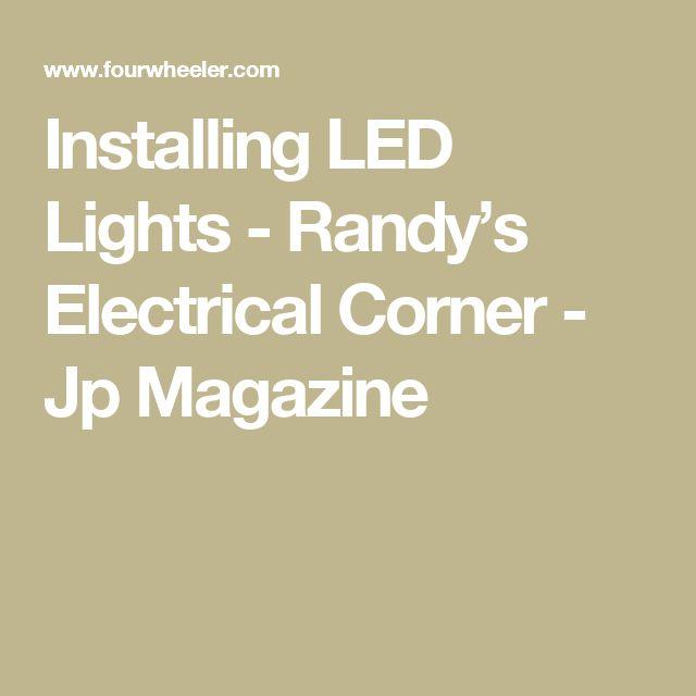 Installing LED Lights - Randy's Electrical Corner - Jp Magazine