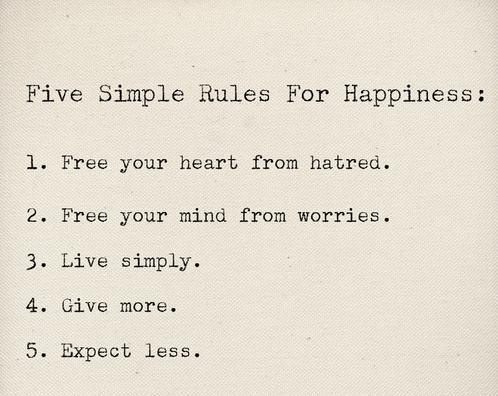 Five Simple Rules for Happiness!!! Aint this the truth...((;