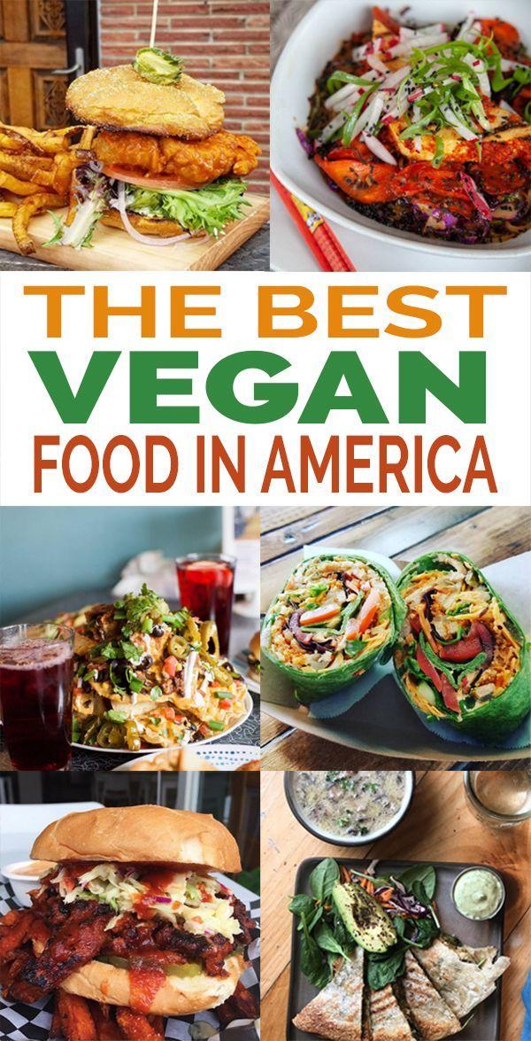 The Best Vegan Food In America Vegan Friendly Restaurants Best Vegan Restaurants Vegan Lunches