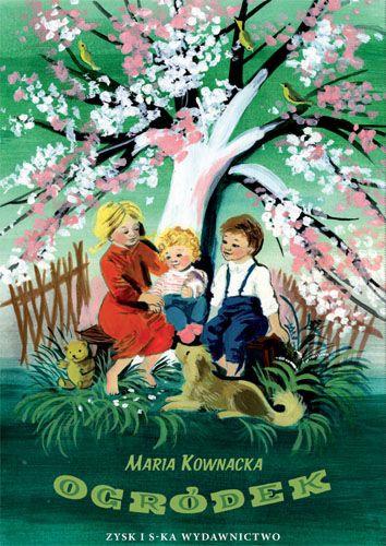 Ogródek autor: Maria Kownacka, ilustracje: Maria Orłowska-Gabryś