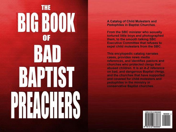 Un libro su predicatori battisti che sono pedofili e molestatori di bambini |-------------------> E' uscito pochi giorni fa un libro in inglese particolare. Si intitola: «The Big Book of Bad Bap...