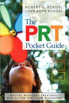 PRT Pocket Guide: Pivotal Response Treatment for Autism Spectrum Disorders