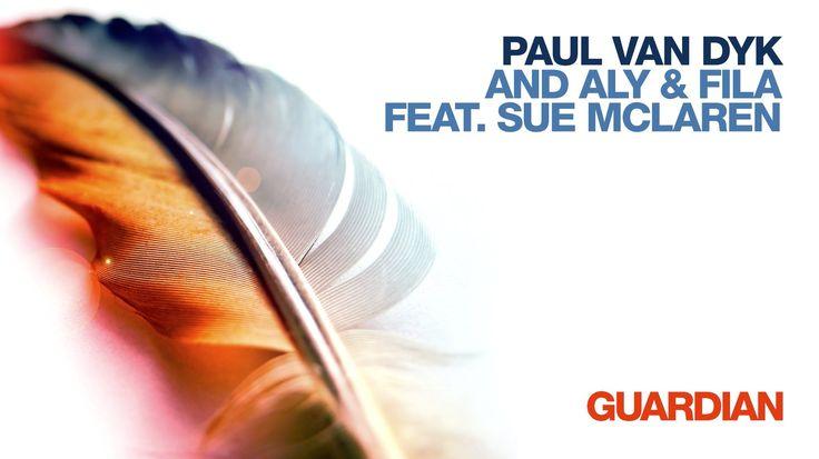 Paul van Dyk with Aly & Fila feat. Sue McLaren - Guardian (Audio)  http://www.romusicnews.com/paul-van-dyk-aly-fila-feat-sue-mclaren-guardian-audio/