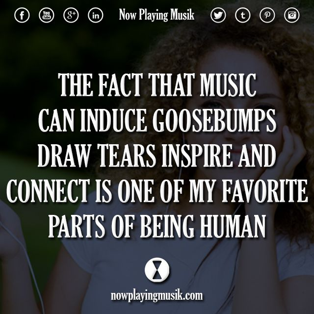 The fact that music can induce goosebumps, draw tears, inspire and connect is one of my favorite parts of being human.