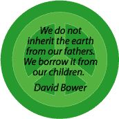 We Do Not Inherit Earth From Fathers Borrow from Children--PEACE QUOTE T-SHIRT