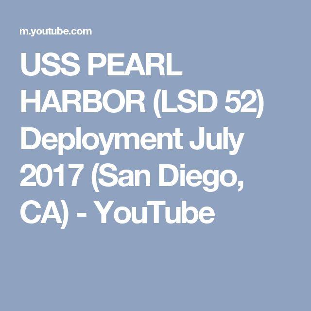 USS PEARL HARBOR (LSD 52) Deployment July 2017 (San Diego, CA) - YouTube