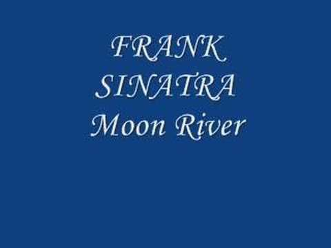 Frank Sinatra- Moon River